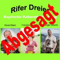 ABGESAGT: Rifer Dreier - Bayrische Kabarett Mischung