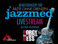 JAZZMED GOES ONLINE!  Benefiz-Jazzkonzert für ÄRZTE OHNE GRENZEN @Porgy & Bess