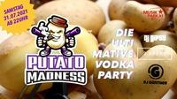Potato Madness - Die ultimative Vodka Party@Musikpark-A1