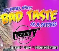 Bad Taste Party ϟ POWER DISCO@Titanic Club