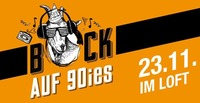 Bock auf 90ies Club!@The Loft