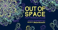 OUT of SPACE Psytrance Club ~ 16.1.@Weberknecht