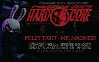 Maribor goes Hardcore - Here comes the Madness@Dvorana Gustaf Pekarna