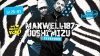 Maxwell 187 & Joshi Mizu live