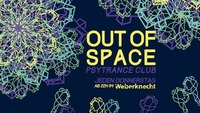 OUT of SPACE Psytrance Club ~ 6.2.@Weberknecht