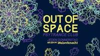 OUT of SPACE Psytrance Club ~ 27.2.@Weberknecht