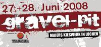 Gravel-Pit Festival 2008@Maiers Kieswerk