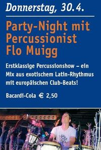 Party Night mit Percussionist Flo Muigg