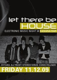 Let there be house@Bananabar